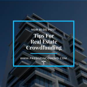 Tips For Real Estate Crowdfunding   Passive Income M D
