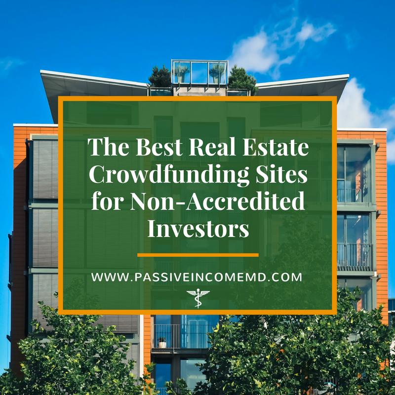 The Best Real Estate Crowdfunding Sites for Non-Accredited Investors