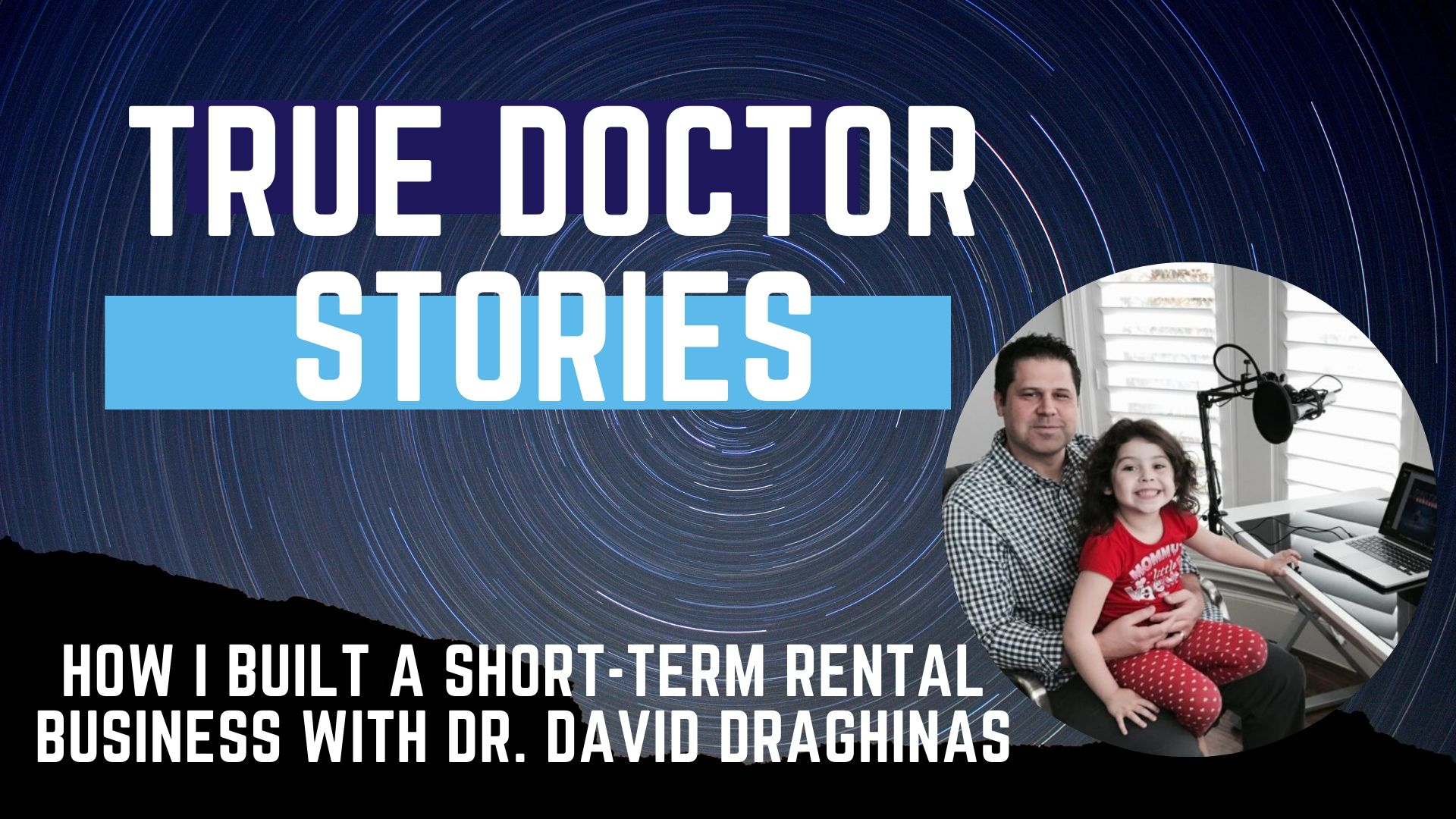 True Doctor Stories - with Dr. David Draghinas