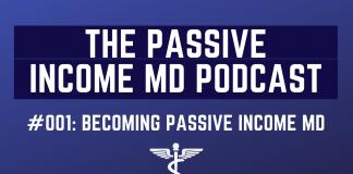 The Passive Income MD Podcast