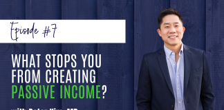Episode 7 of the Passive Income MD Podcast: What Stops You From Creating Passive Income?