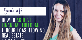 Achieve Financial Freedom Through Cashflowing Real Estate