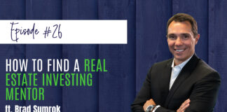 #26 How to Find a Real Estate Investing Mentor feat. Brad Sumrok