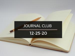 Journal Club 12-25-20