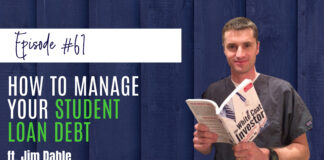 How to Manage Your Student Loan Debt with Jim Dahle