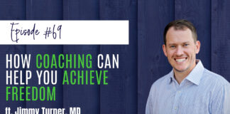 How Coaching Can Help You Achieve Freedom ft Jimmy Turner, MD