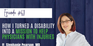 How I Turned a Disability Into a Mission To Help Physicians With Injuries
