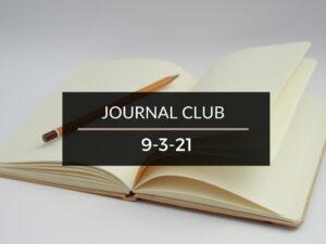 Journal Club 9-3-21