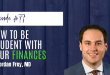 How To Be Prudent With Your Finances ft Jordan Frey, MD
